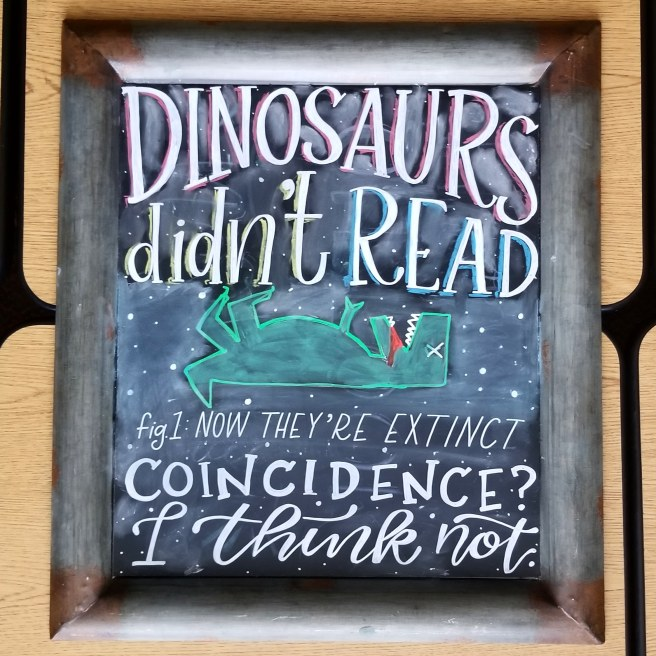 Dinosaurs didn't read library chalkboard