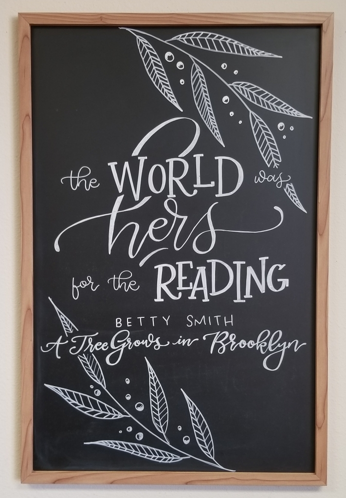 the world was hers for the reading a tree grows in brooklyn chalkboard art by swapna gardner handlettering